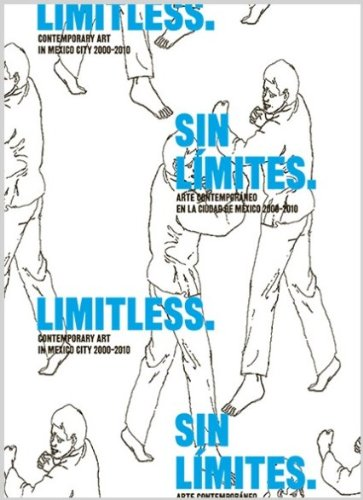9788415118701: Limitless: Contemporary Art in Mexico City 2000-2010