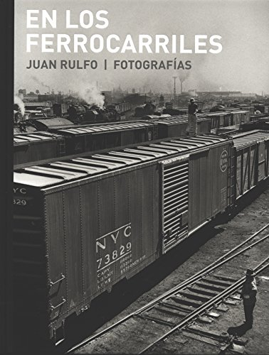 En Los Ferrocarriles: RULFO