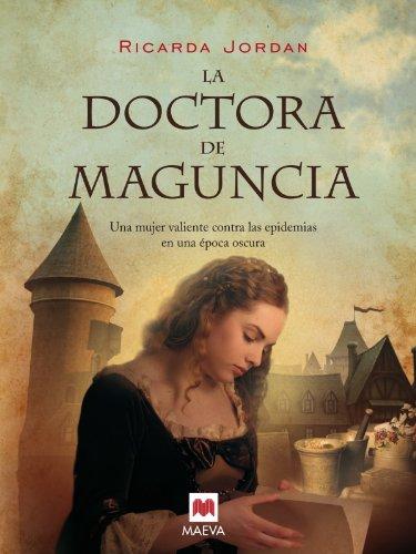 9788415120346: La doctora de Maguncia: Una apasionante novela ambientada en la Edad Media.
