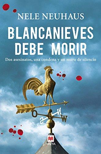 9788415120872: Blancanieves Debe Morir: Dos Asesinatos, una Condena y un Muro de Silencio (Spanish Edition)