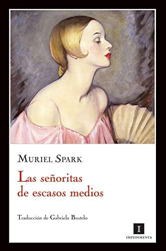 Las señoritas de escasos medios (Spanish Edition): Spark, Muriel