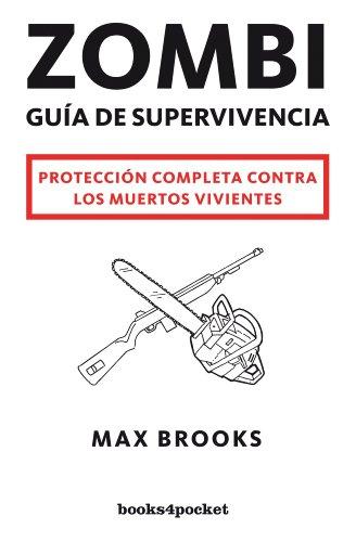 Zombi: Guia de supervivencia / The Zombie: BROOKS, MAX