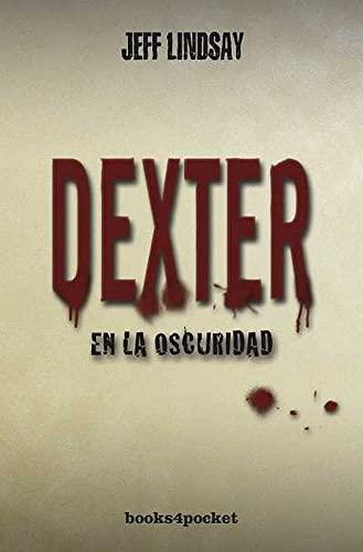9788415139096: Dexter en la oscuridad (Books4pocket narrativa)