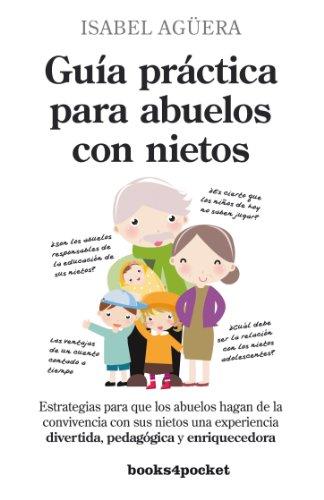 9788415139447: Guía práctica para abuelos con nietos (Ensayo y Divulgación)