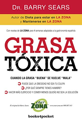 9788415139508: Grasa tóxica: Cuando la grasa 'buena' se vuelve 'mala' (Books4pocket crec. y salud)
