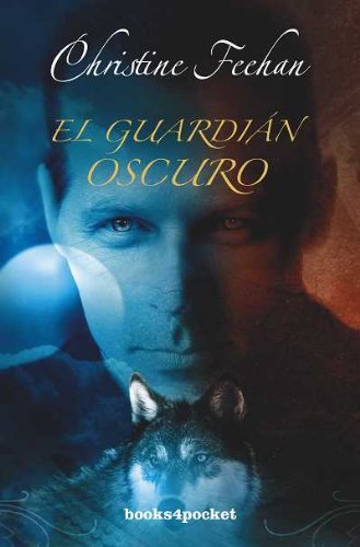 El guardian oscuro (Books4pocket Romantica) (Spanish Edition): Christine Feehan