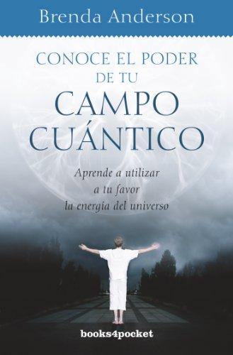 9788415139669: Conoce el poder de tu campo cuantico (Spanish Edition)