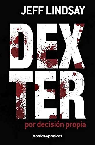 9788415139683: Dexter por decision propia (Spanish Edition)