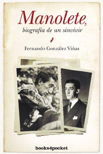 9788415139867: Manolete, biografía de un sinvivir / Manolete, Biography of a bit unbearable (Spanish Edition)