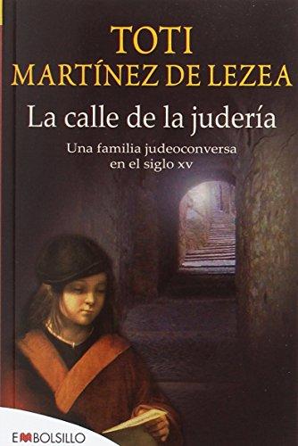 9788415140108: La calle de la judería: una familia judeoconversa en el siglo XV