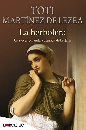 9788415140115: La herbolera: Una joven curandera acusada de brujería (EMBOLSILLO)