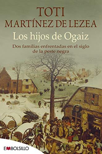 9788415140535: Los hijos de Ogaiz: Dos familias enfrentadas en el siglo de la peste negra.