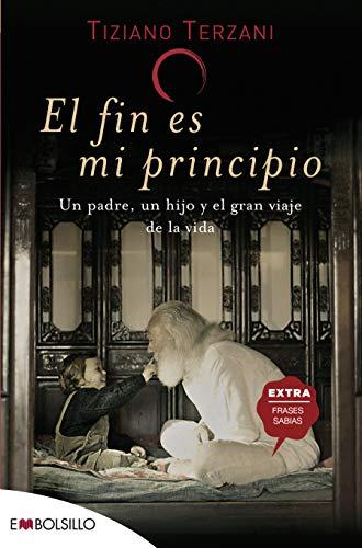9788415140542: El fin es mi principio: Un padre, un hijo y el gran viaje de la vida. (EMBOLSILLO)