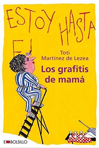 9788415140573: Los grafitis de mamá: Esta obra, un «divertimento», describe la (a veces nada divertida) vida cotidiana de un ama de casa. (EMBOLSILLO)