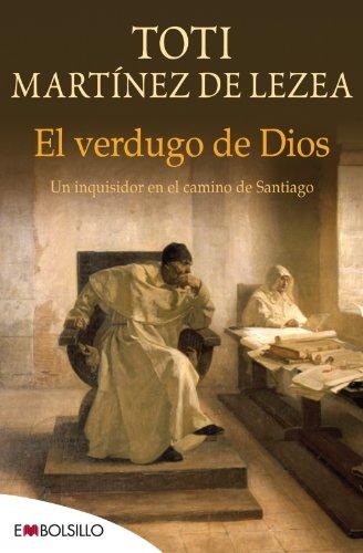 9788415140580: El verdugo de dios: Un inquisidor en el camino de Santiago. (EMBOLSILLO)