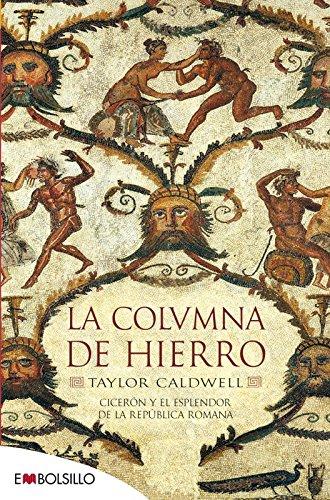 9788415140627: La columna de hierro: Cicerón y el esplendor de la República romana. (EMBOLSILLO)