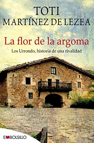 9788415140634: La flor de la argoma: Una historia de tradiciones, pasión y desencuentros entre los miembros de una familia en el convulso fin del siglo XIX. (EMBOLSILLO)