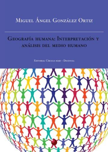 9788415143772: Geografía Humana: Interpretación Y Análisis Del Medio Humano (Spanish Edition)