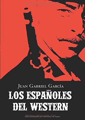 9788415143802: Los Españoles Del Western (Spanish Edition)