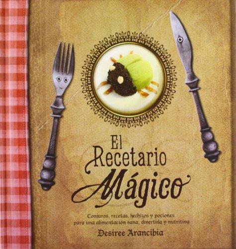 9788415149330: El recetario mágico: Conjuros, recetas, hechizos y pociones para una alimentación sana, divertida y nutritiva. (Carmesina (play Attitude))