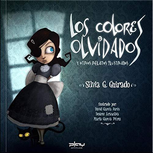 9788415149415: Los colores olvidados y otros relatos ilustrados