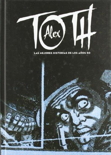 9788415153559: Alex Toth. Las Mejores Historias De Los Años 50