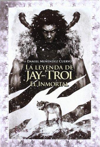 9788415156482: Leyenda De Jay-Troi, La (Excalibur Fantastica)