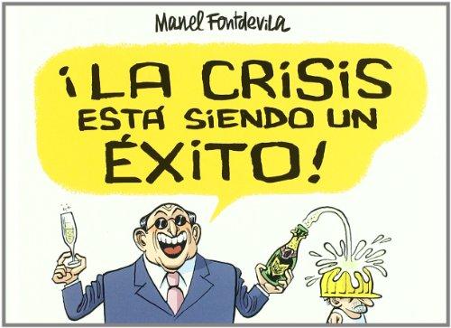 9788415163138: ¡la Crisis esta Siendo un exito!