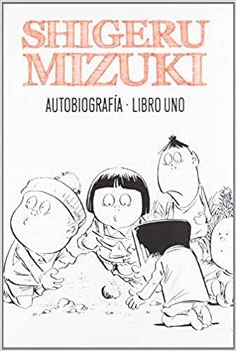 9788415163824: Shigeru Mizuki. Autobiografía. Libro uno (Sillón Orejero)