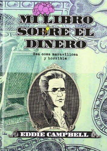 Mi libro sobre el dinero. Esa cosa maravillosa y horrible: Campbell, Eddie