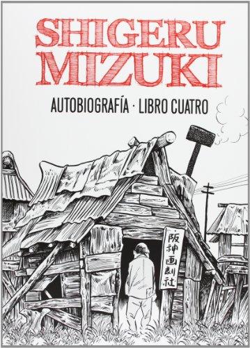 9788415163985: Shigeru Mizuki. Autobiografía. Libro Cuatro: 4 (Sillón Orejero)