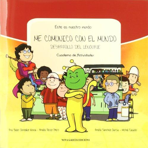9788415164586: Este es nuestro mundo: Me comunico con el mundo: desarrollo del lenguaje : cuaderno de actividades: Vol.2
