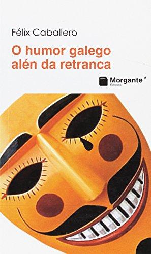 9788415166429: Humor Galego Alen Da Retranca, O