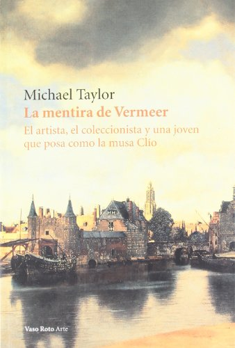 9788415168256: La mentira de Vermeer (Spanish Edition)