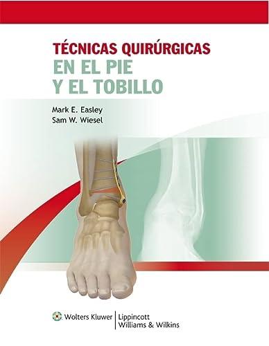 Tecnicas Quirurgicas en Pie y Tobillo (Spanish: Mark E. Easley,