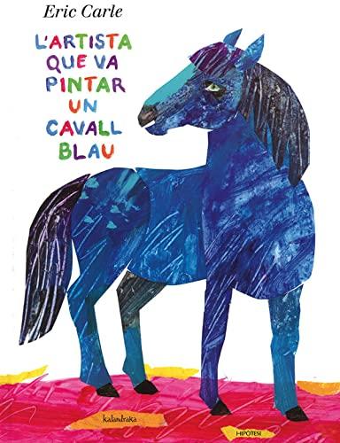 9788415170136: L'artista que va pintar un cavall blau