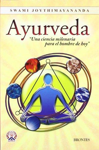 9788415171560: Ayurveda : una ciencia milenaria, para el hombre de hoy