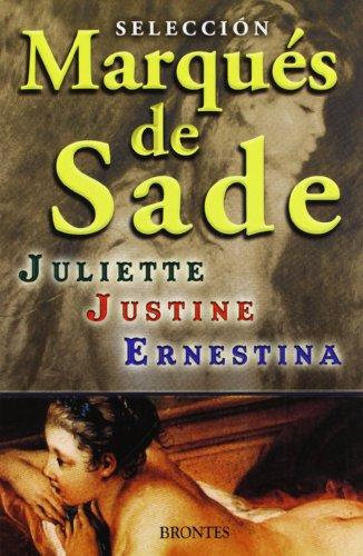 9788415171751: Selección Marques De Sade. Juliette. Justine. Ernestina