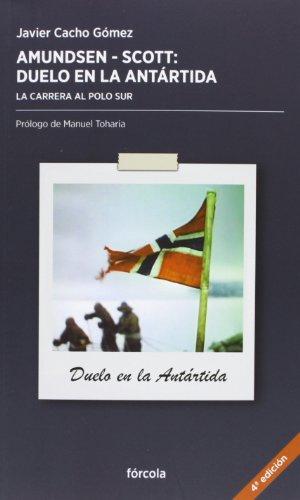 9788415174318: Amundsen - Scott, duelo en la Antártida: La carrera al Polo Sur (Periplos)