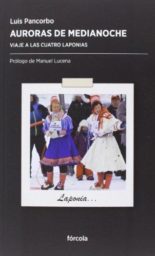 9788415174813: Auroras De Medianoche. Viaje A Las Cuatro Laponias (Periplos)