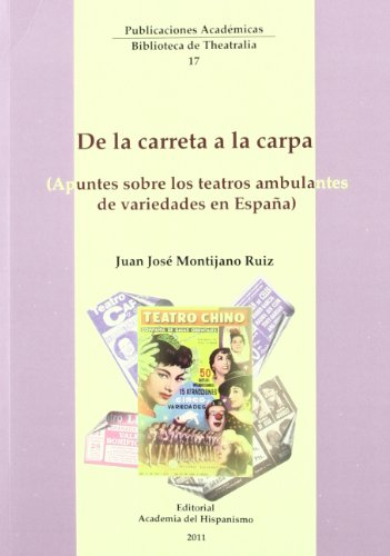 9788415175001: De la carreta a la carpa: apuntes sobre los teatros ambulantes de variedades en España