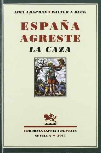 9788415177104: Espa・A Agreste La Caza (Facsímiles Espuela de Plata)