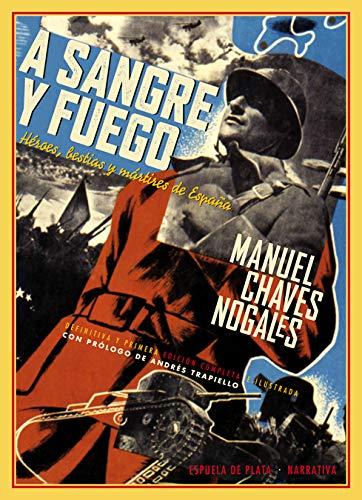 9788415177685: A Sangre Y Fuego. Héroes, Bestias Y Mártires De España (Narrativa)