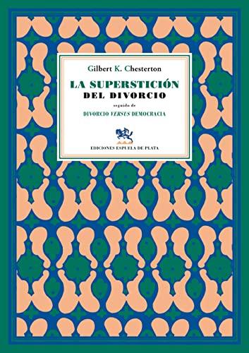 9788415177920: La superstición del divorcio: seguido de Divorcio versus democracia