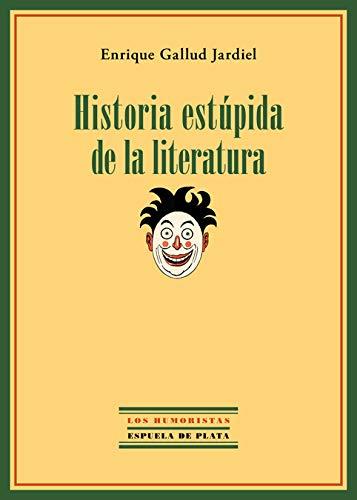 9788415177999: Historia estúpida de la literatura