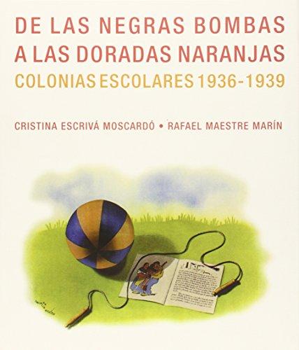 De las negras bombas a las doradas naranjas. Colonias escolares 1936-1939: Cristina Escrivá ...