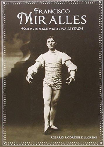9788415180395: Francisco Miralles: Pasos de baile para una leyenda