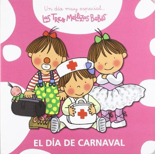 9788415187035: El día de Carnaval: Las Tres Mellizas Bebés (Un día muy especial)