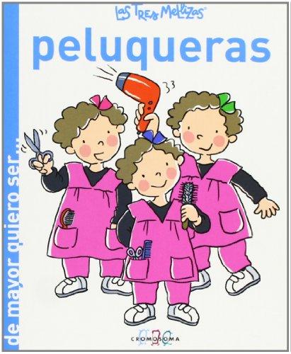 9788415187172: Las Tres Mellizas Peluqueras (De mayor quiero ser )