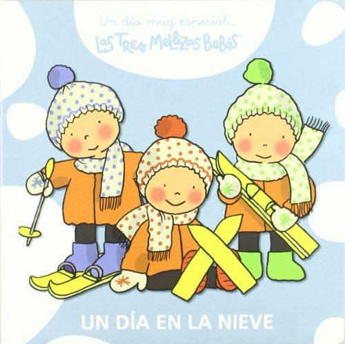 9788415187202: Un día en la nieve: Las Tres Mellizas Bebés (Un día muy especial)